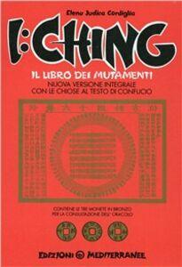 Foto Cover di I Ching, Libro di Elena Judica Cordiglia, edito da Edizioni Mediterranee