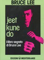 Jeet kune do. Il libro segreto di Bruce Lee