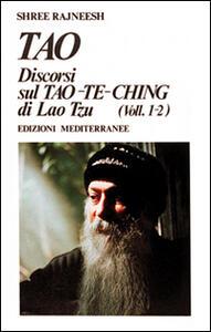 Tao. Discorsi dul Tao-Te-Ching di Lao Tzu (1-2)