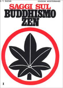 Saggi sul buddhismo Zen. Vol. 1: Una spiegazione chiara e precisa dello zen. - Taitaro Suzuki Daisetz - copertina