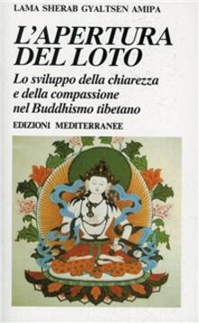L' apertura del loto - Sherab Gyaltsen Amipa (lama) - copertina