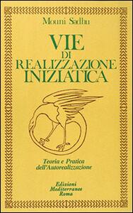 Foto Cover di Vie di realizzazione iniziatica, Libro di Mouni Sadhu, edito da Edizioni Mediterranee