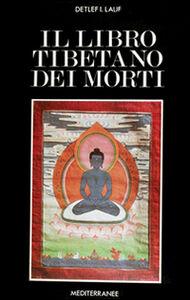 Foto Cover di Il libro tibetano dei morti, Libro di I. Lauf Detlef, edito da Edizioni Mediterranee