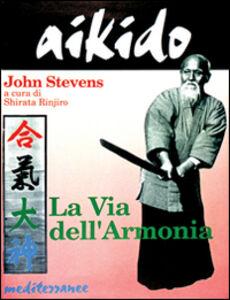 Libro Aikido. La via dell'armonia John Stevens
