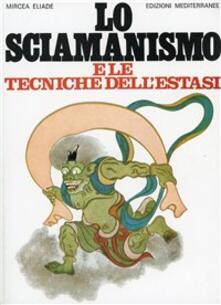 Lo sciamanismo e le tecniche dell'estasi - Mircea Eliade - copertina