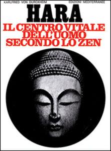 Libro Hara. Centro vitale dell'uomo secondo lo zen Karlfried Dürckheim