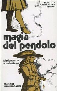 Libro Magia del pendolo Fiorello Verrico , Mariacristina Verrico