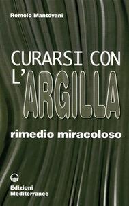 Foto Cover di Curarsi con l'argilla, Libro di Romolo Mantovani, edito da Edizioni Mediterranee