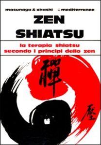 Foto Cover di Zen shiatsu, Libro di Shizuto Masunaga,Wataru Ohashi, edito da Edizioni Mediterranee