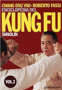 Enciclopedia del kung fu Shaolin. Vol. 2