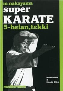 Super karate. Vol. 5: Kata Heian e Tekki.