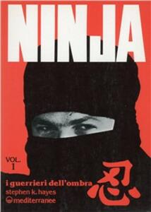 Ninja. Vol. 1: I guerrieri dell'Ombra.