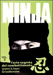 Ninja. Vol. 3: L'Arte segreta del combattimento.