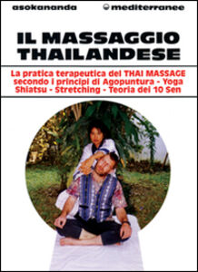 Libro Il massaggio thailandese Asokananda