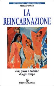 Foto Cover di La reincarnazione. Prove e dottrine di ogni tempo e luogo, Libro di Maria Penkala, edito da Edizioni Mediterranee