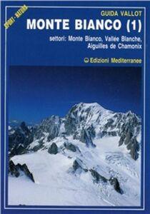 Libro Monte Bianco. Vol. 1 François Labande