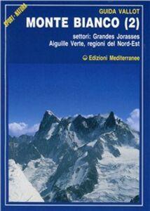 Foto Cover di Monte Bianco. Vol. 2, Libro di François Labande, edito da Edizioni Mediterranee