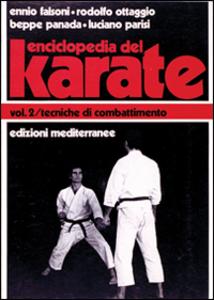 Libro Enciclopedia del karatè. Vol. 2: Tecniche di combattimento. Ennio Falsoni