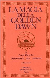 Libro La magia della Golden Dawn. Vol. 1 Israel Regardie