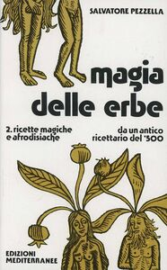 Libro Magia delle erbe. Vol. 2: Ricette magiche e afrodisiache. Salvatore Pezzella