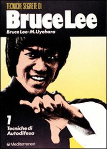 Listadelpopolo.it Bruce Lee: tecniche segrete. Vol. 1: Tecniche di autodifesa. Image