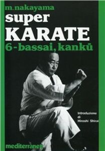 Foto Cover di Super karate. Vol. 6: Kata Bassai e Kanku., Libro di Masatoshi Nakayama, edito da Edizioni Mediterranee