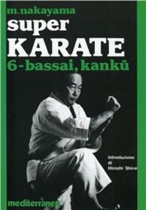 Libro Super karate. Vol. 6: Kata Bassai e Kanku. Masatoshi Nakayama