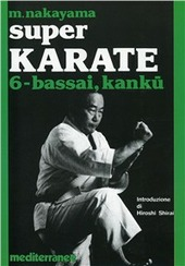 Super karate. Vol. 6: Kata Bassai e Kanku.