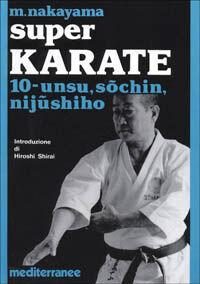 Super karate. Vol. 10: Unsu, Sochin, Nijushiho.