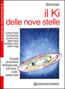 Foto Cover di Il ki delle nove stelle, Libro di Michio Kushi, edito da Edizioni Mediterranee