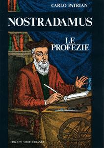 Libro Nostradamus. Le profezie Carlo Patrian