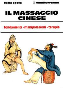 Foto Cover di Il massaggio cinese, Libro di Lucio Sotte, edito da Edizioni Mediterranee