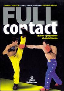 Libro Full contact. Tecniche e preparazione al combattimento Giorgio Perreca , Daniele Malori
