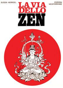 Libro La via dello zen Eugen Herrigel