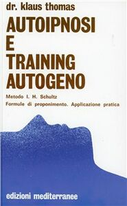 Libro Autoipnosi e training autogeno Klaus Thomas