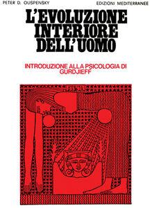 Foto Cover di L' evoluzione interiore dell'uomo, Libro di Petr D. Uspenskij, edito da Edizioni Mediterranee