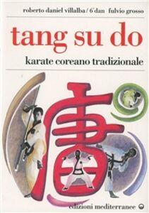 Libro Tang su do. Vol. 1 Roberto D. Villalba , Fulvio Grosso