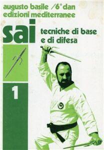Sai. Vol. 1: Tecniche di base e difesa.