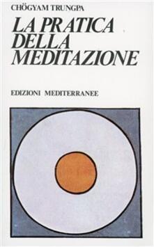 La pratica della meditazione.pdf