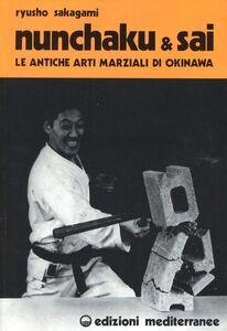 Foto Cover di Nunchaku e sai, Libro di Ryusho Sakagami, edito da Edizioni Mediterranee