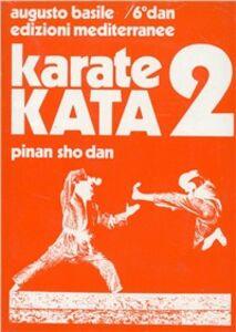 Karate kata. Vol. 2: Pinan sho dan.