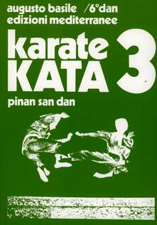 Karate kata. Vol. 3: Pinan san dan. - Augusto Basile - copertina