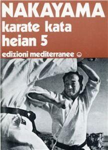 Foto Cover di Karatè kata heian 5, Libro di Masatoshi Nakayama, edito da Edizioni Mediterranee