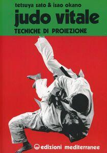 Libro Judo vitale. Vol. 1: Tecniche di proiezione. Isao Okano , Tetsuya Sato