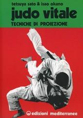Judo vitale. Vol. 1: Tecniche di proiezione.