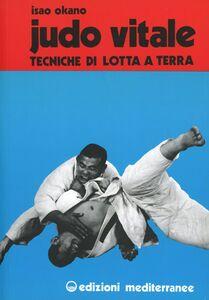 Libro Judo vitale. Vol. 2: Tecniche di lotta a terra. Isao Okano , Tetsuya Sato