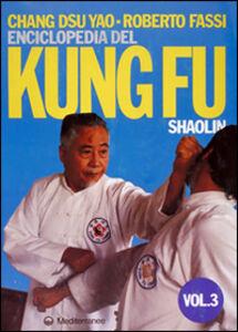 Libro Enciclopedia del kung fu Shaolin. Vol. 3 Roberto Fassi , Dsu Yao Chang