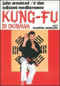 Libro Kung fu. Vol. 2: Tecniche avanzate. John Armstead