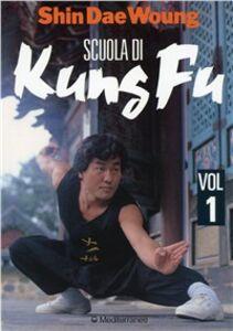 Libro Scuola di kung fu. Vol. 1 Shin Dae Woung