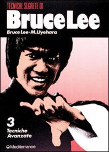 Libro Bruce Lee tecniche segrete. Vol. 3: Tecniche avanzate. Bruce Lee , M. Uyehara